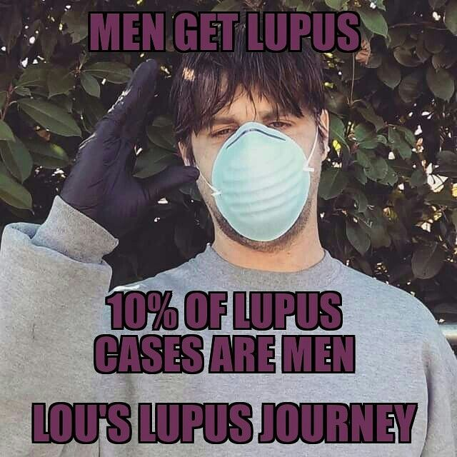 I suffer from lupus and yes men get lupus