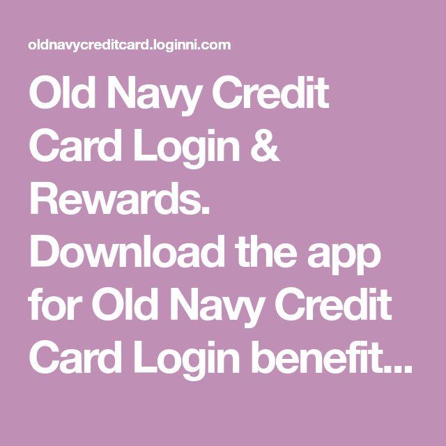 Old Navy Credit Card Login & Rewards. Download The App For