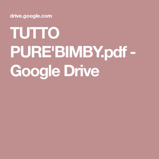 TUTTO PURE'BIMBY.pdf - Google Drive