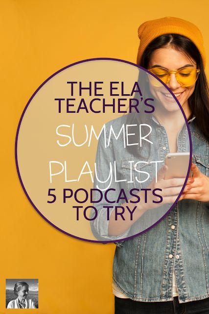 The ELA Teacher's Summer Playlist, 2019