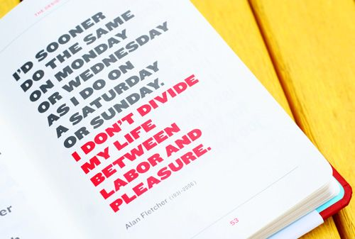 The Designer Says: The Collected Quips and Wisdom of Famous Graphic Designers.