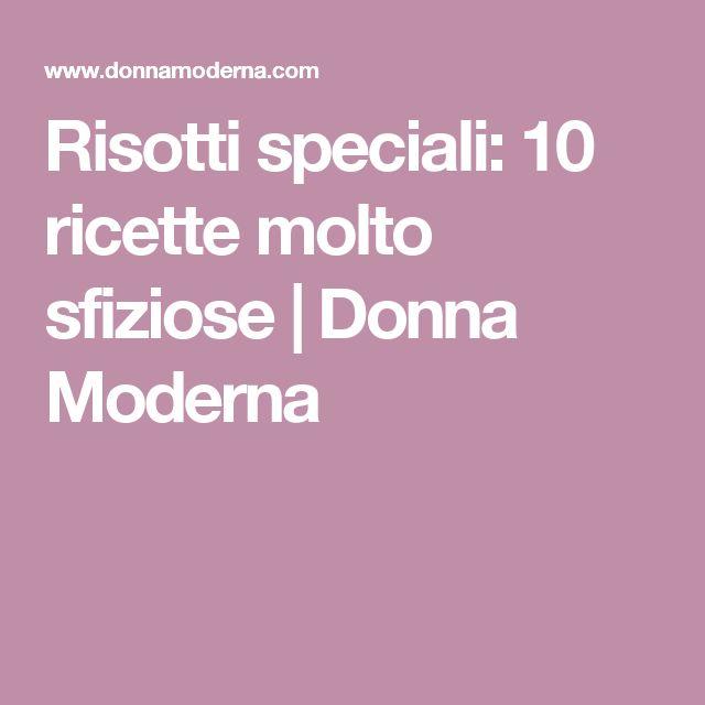 Risotti speciali: 10 ricette molto sfiziose | Donna Moderna