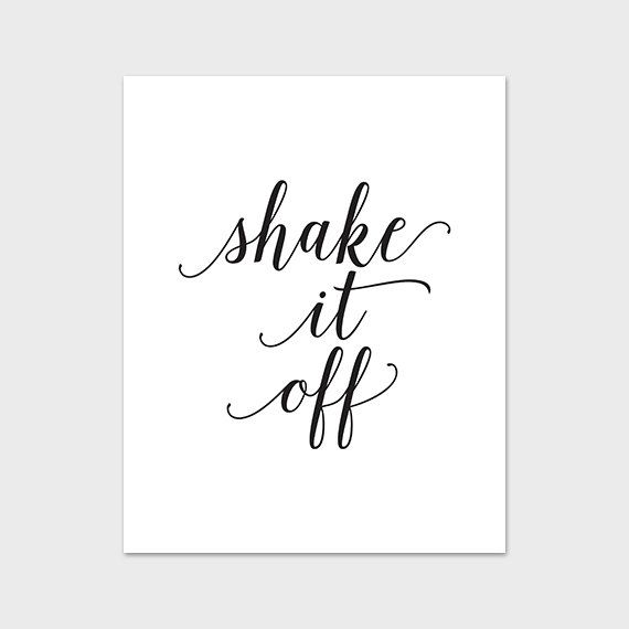 Shake It Off Printable Art Print Quote Calligraphy Poster Typography Minimal Home Decor Instant Download Digital File Motivational