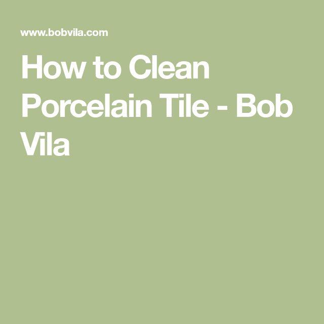 how to clean porous porcelain tile