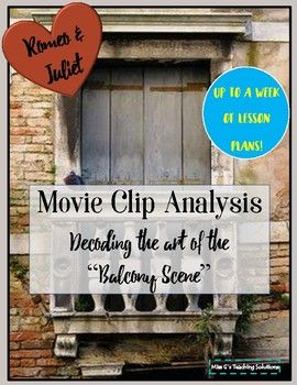 Romeo and Juliet Analysis  High-interest, ready-to-use, common core aligned lesson plans on teaching the balcony scene with movies!