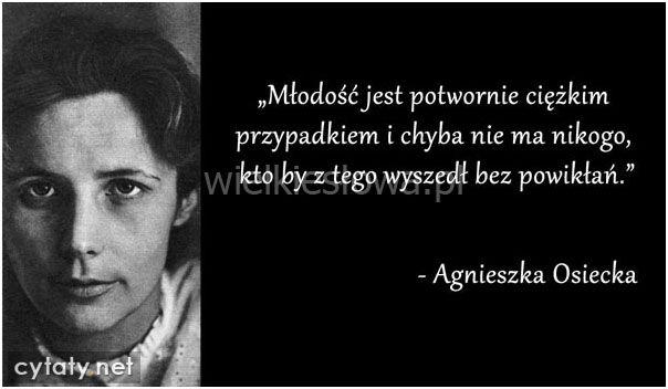 Młodość jest potwornie ciężkim przypadkiem... #Osiecka-Agnieszka,  #Młodość