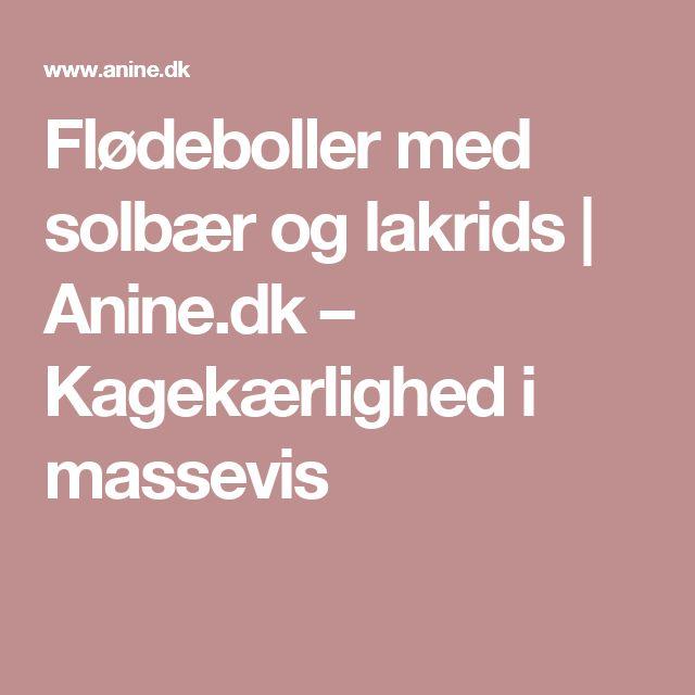 Flødeboller med solbær og lakrids | Anine.dk – Kagekærlighed i massevis