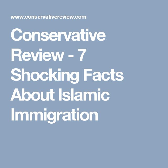 Conservative Review - 7 Shocking Facts About Islamic Immigration