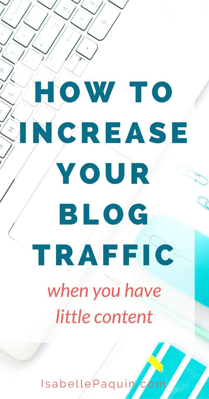 Blog Traffic: You have a new blog and wondering how to get more readers  now? Here are my top 10 ways to increase your blog traffic when you have  little content.