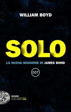William Boyd, Solo. La nuova missione di James Bond, Stile Libero Big