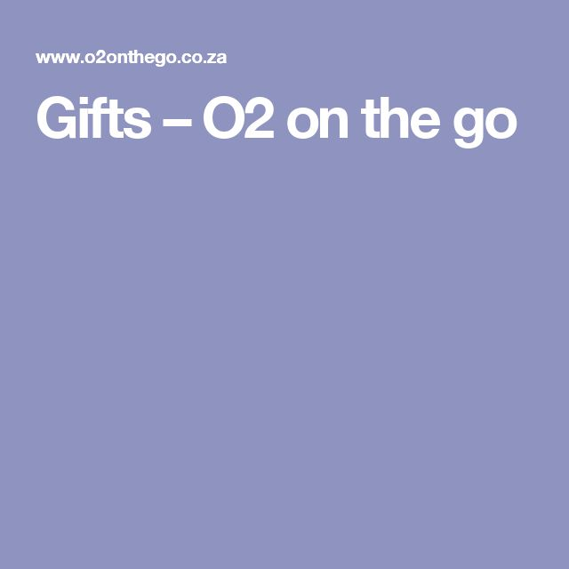 Gifts – O2 on the go