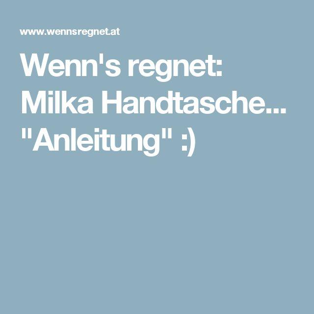 "Wenn's regnet: Milka Handtasche... ""Anleitung"" :)"