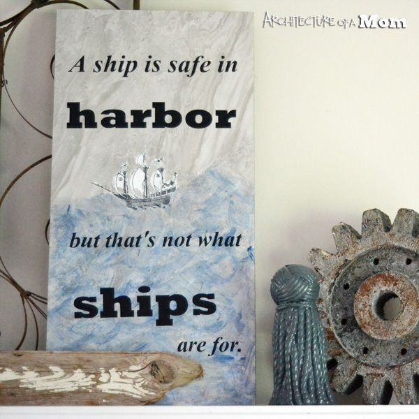 Architecture of a Mom: Ship Quote Art and Taking Risks