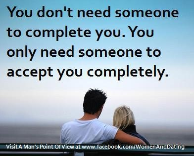 "I hate all that ""you complete me"" crap....this makes way more sense!"