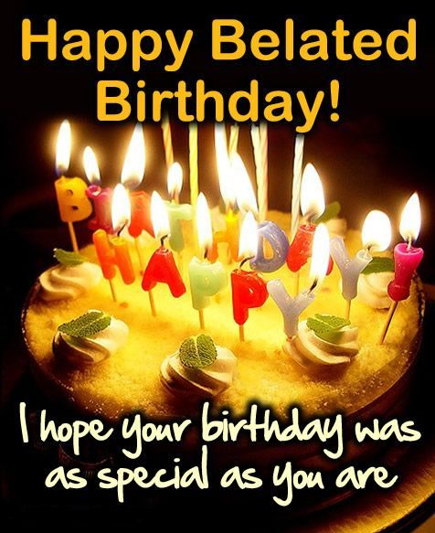 How to wish a happy birthday late Funny Picture to share nº 14776