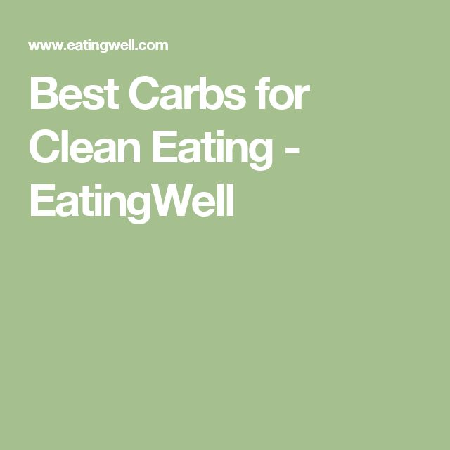 Best Carbs for Clean Eating - EatingWell