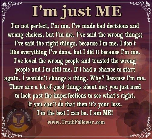 I'm just ME Quotes and sayings... Pinterest Just me
