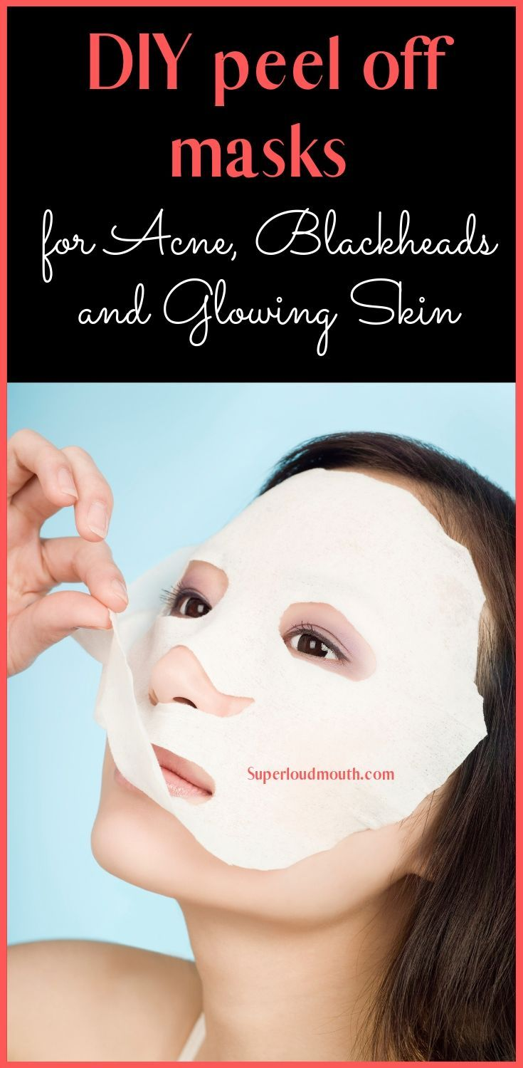 Diy peel off masks for acne, blackheads and glowing skin