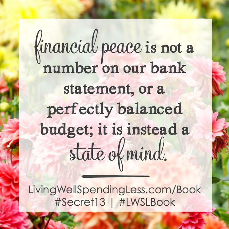 Financial peace is not a number on our bank statement, or a perfectly balanced budget; it is instead a state of mind.