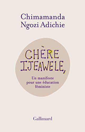 Chère Ijeawele, ou un manifeste pour une éducation féministe - Amazon 8,50€