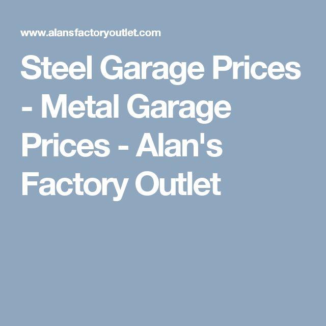 Steel Garage Prices - Metal Garage Prices - Alan's Factory Outlet