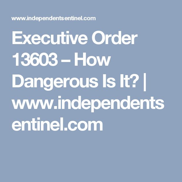 Executive Order 13603 – How Dangerous Is It? | www.independentsentinel.com