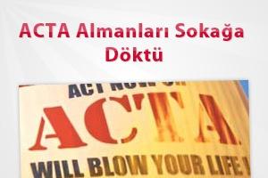 Haber ACTA Almanları Sokağa Döktü