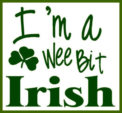 irish sayings and quotes | irish i m a wee bit irish $ 4 00
