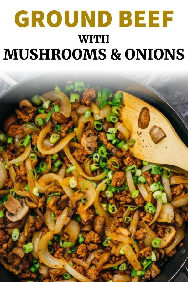 Ground Beef Mushroom Onion Stir Fry Savory Tooth In 2020 Beef Dinner Dinner Recipes Easy Family Sausage Recipes