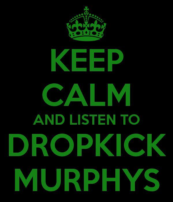 'KEEP CALM AND LISTEN TO DROPKICK MURPHYS' Poster