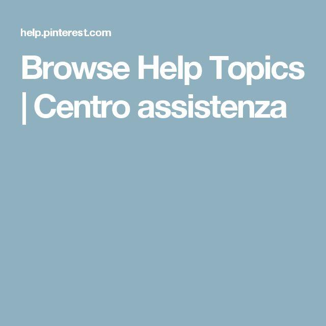 Browse Help Topics | Centro assistenza