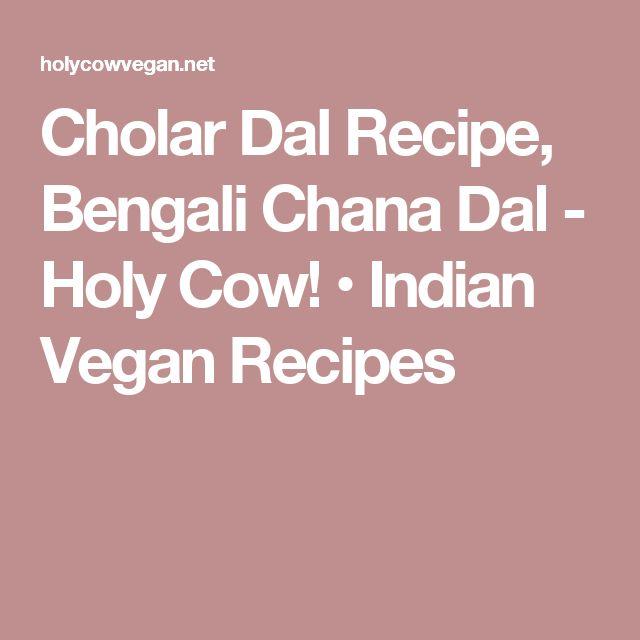 Cholar Dal Recipe, Bengali Chana Dal - Holy Cow! • Indian Vegan Recipes