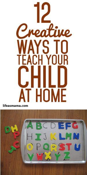 12 Creative Ways To Teach Your Child At Home