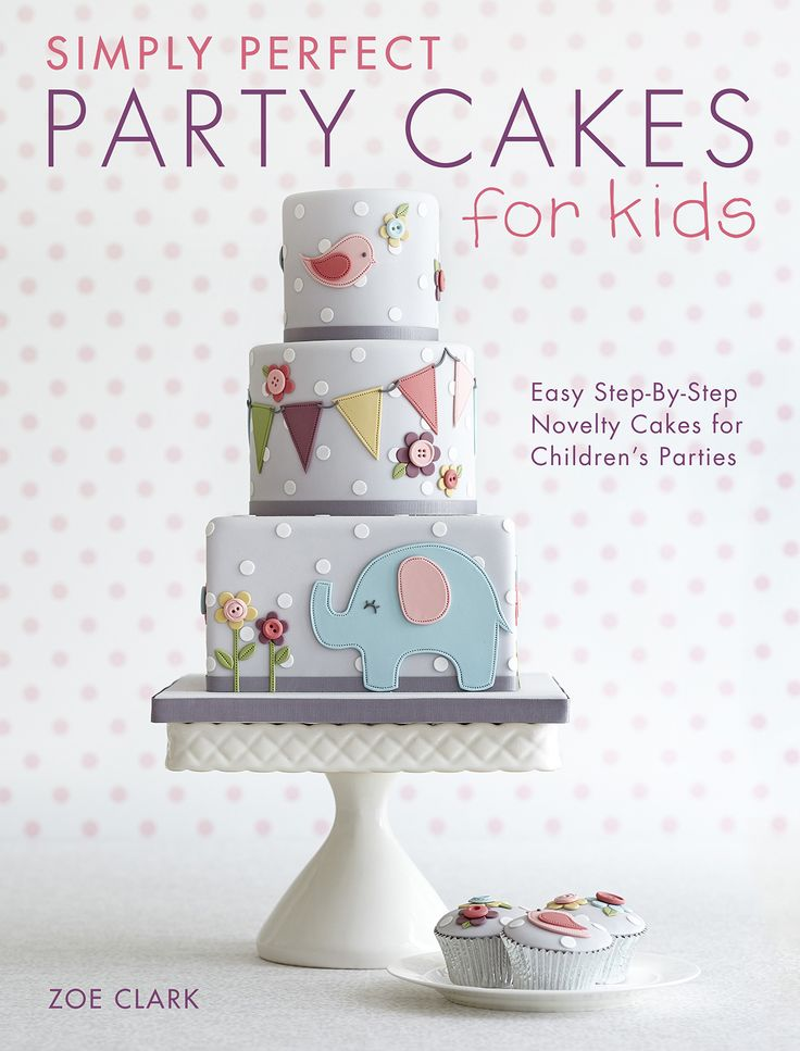 """""""Simply Perfect Party Cakes For Kids"""""""