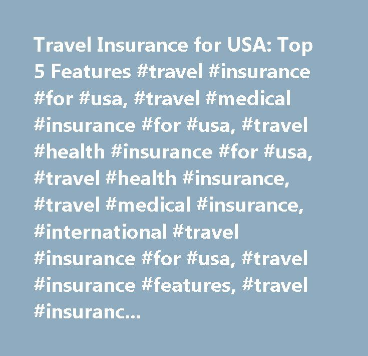 Travel Insurance for USA: Top 5 Features #travel #insurance #for #usa, #travel #medical #insurance #for #usa, #travel #health #insurance #for #usa, #travel #health #insurance, #travel #medical #insurance, #international #travel #insurance #for #usa, #travel #insurance #features, #travel #insurance #usa…