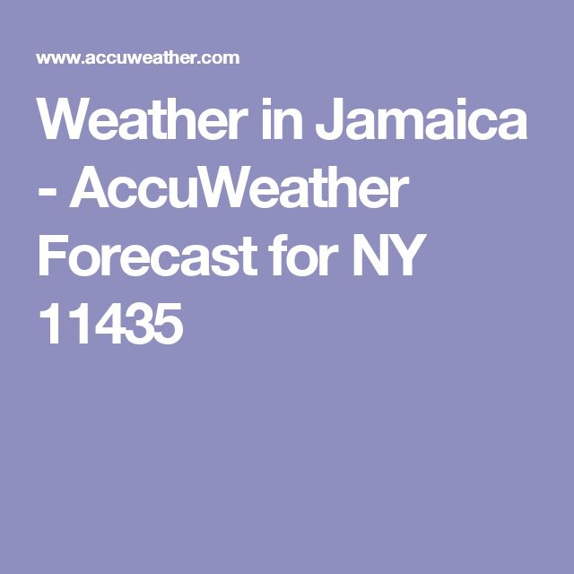 Weather in Jamaica - AccuWeather Forecast for NY 11435