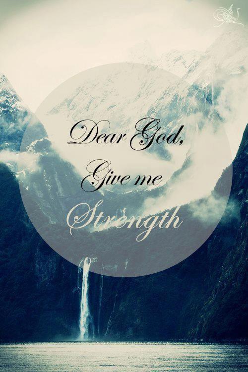 Elegant God Please Give Me Strength Quotes - Mesgulsinyali