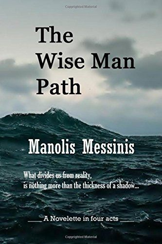 The Wise Man Path by Manolis Messinis http://www.amazon.com/dp/1505576970/ref=cm_sw_r_pi_dp_uX6Oub1C8V3N1