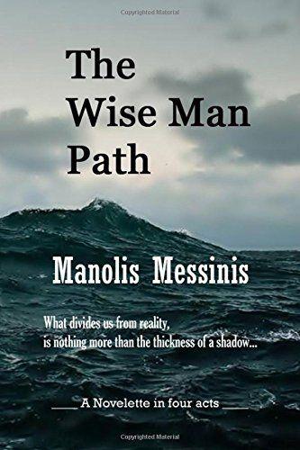The Wise Man Path by Manolis Messinis http://www.amazon.com/dp/1505576970/ref=cm_sw_r_pi_dp_0GLPub0J6ZZEN