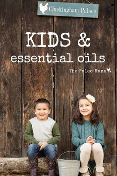 Kids & Essential Oils- great overview of which oils to use, how much, where to apply, and what they can help with