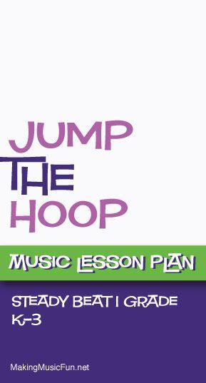 Jump the Hoop (Steady Beat)   Free Music Lesson Plan - http://www.makingmusicfun.net/htm/f_mmf_music_library/jump-the-hoop-lesson.htm