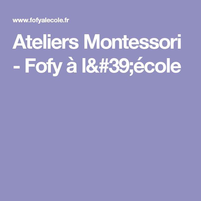 Ateliers Montessori - Fofy à l'école