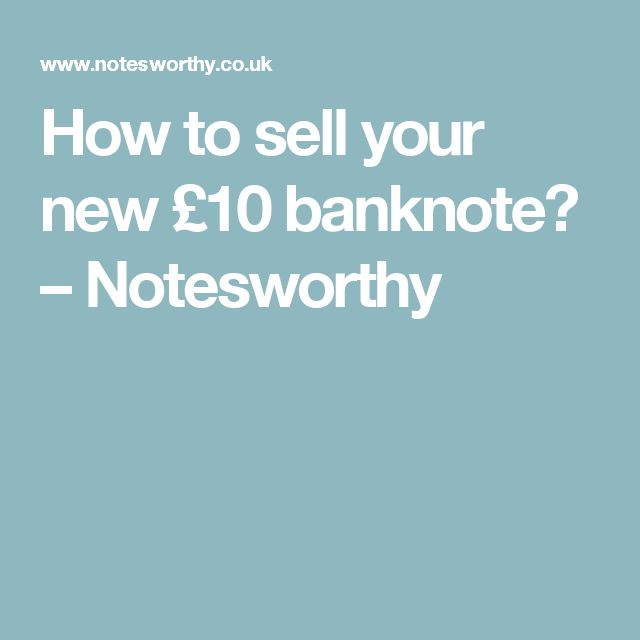 How to sell your new £10 banknote? – Notesworthy