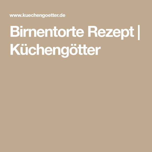 Birnentorte Rezept | Küchengötter