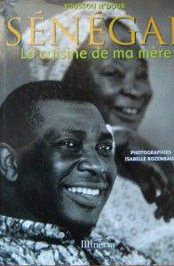 Youssou N'Dour : Sénégal, la cuisine de ma mère