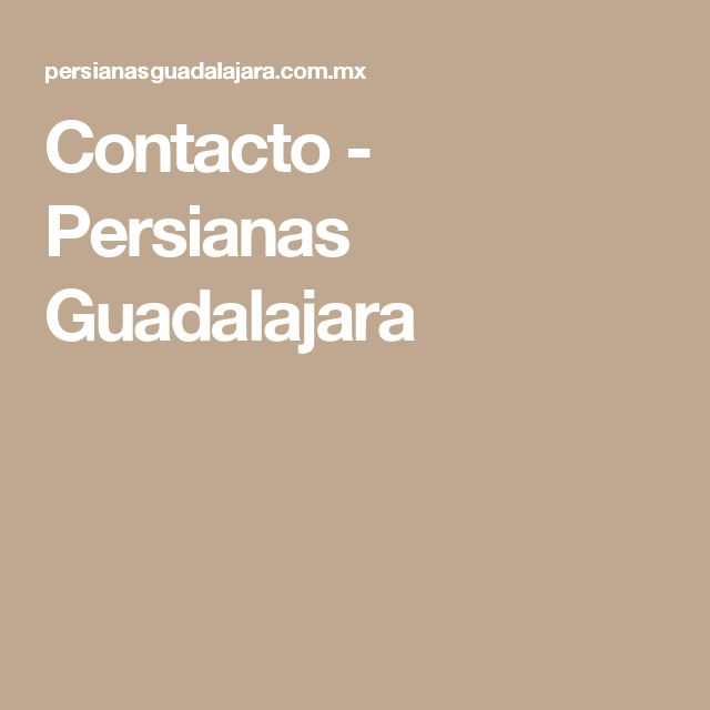 Contacto - Persianas Guadalajara