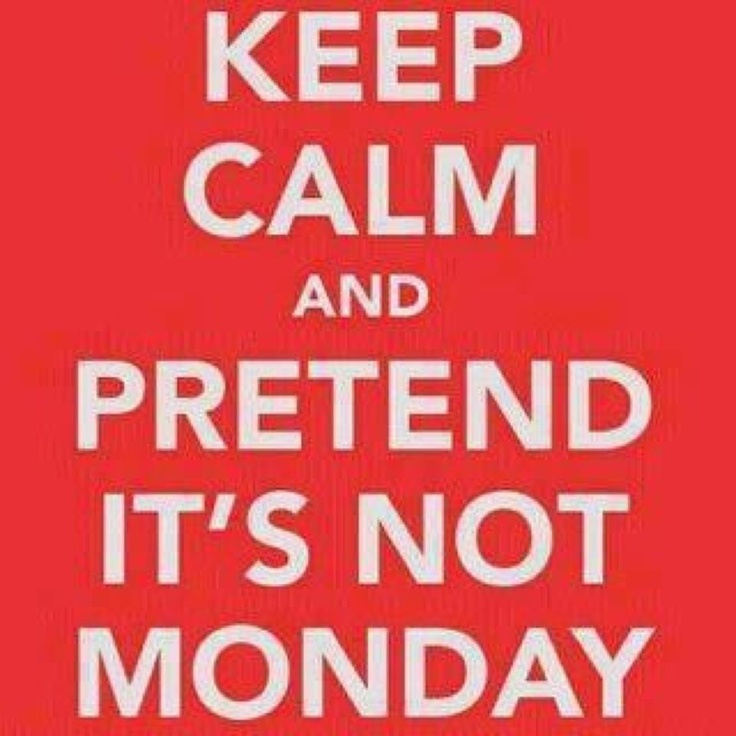 MondayI Hate Mondays, The Doors, Keep Calm Quotes, Vintage Chic, Keep Calm Funny, Funny Pictures, Keepcalm, Funny Mondays Quotes, Challenges Accepted