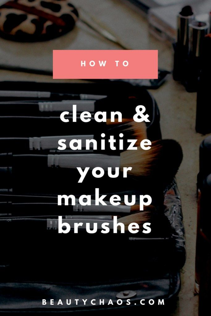 How to Clean Your Makeup Brushes - Beauty Chaos