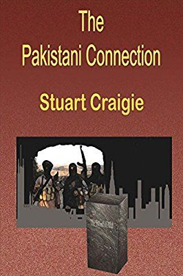 """Author's New Book """"The Pakistani Connection"""" by Stuart Craigie Receives a Warm Literary Welcome"""