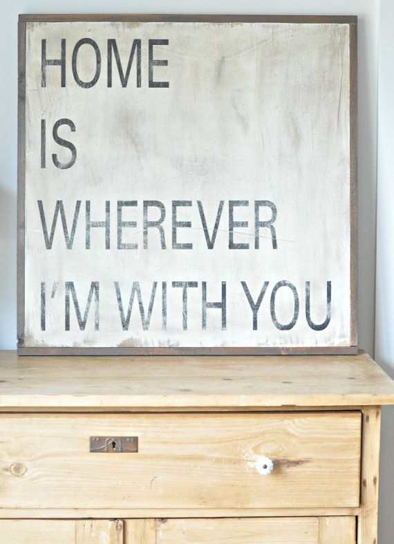 Home Is Wherever Sign from Between You and Me Signs on Etsy. Another sign I'm completely in love with!
